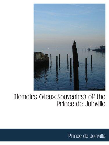 Memoirs  (Vieux Souvenirs) of the Prince de Joinville