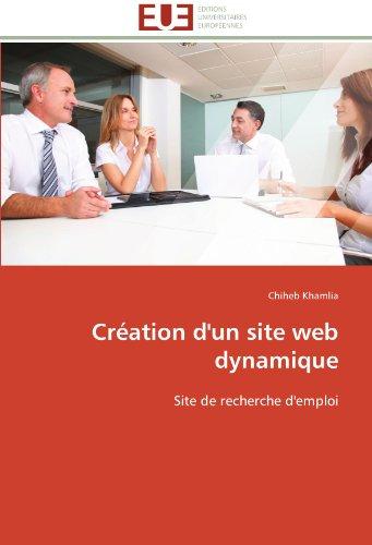 cr ation d 39 un site web dynamique site de recherche d 39 emploi french edition 9786131596001. Black Bedroom Furniture Sets. Home Design Ideas