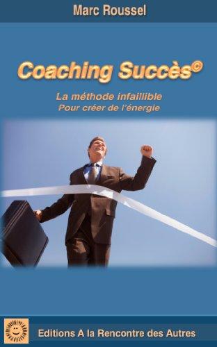 Couverture du livre COACHEZ LE SUCCÈS. LA METHODE INFAILLIBLE POUR CRÉER DE L'ÉNERGIE