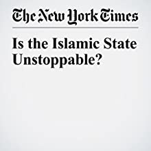 Is the Islamic State Unstoppable? Other by Hassan Hassan Narrated by Fleet Cooper