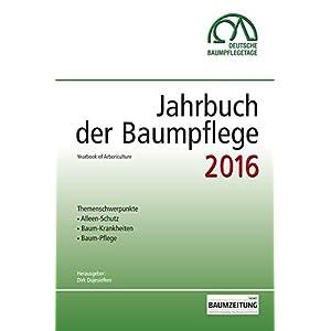 Jahrbuch der Baumpflege 2016: Yearbook of Arboriculture
