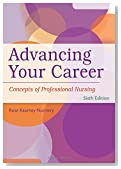 Advancing Your Career: Concepts in Professional Nursing