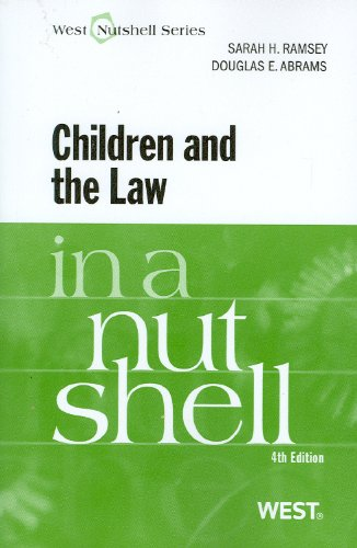 Children and the Law in a Nutshell, 4th (In a Nutshell (West Publishing))