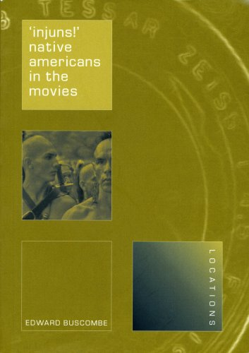'Injuns!': Native Americans in the Movies (Reaktion Books...