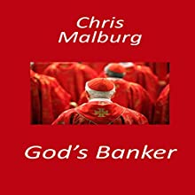God's Banker: Enforcement Division, Book 2 (       UNABRIDGED) by Chris Malburg Narrated by Ellery Truesdell