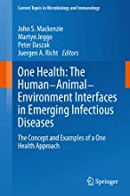 One Health The Human-Animal-Environment Interfaces in Emerging Infectious Diseases The Concept and E