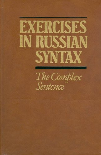 Exercises in Russian Syntax : The Complex Sentence