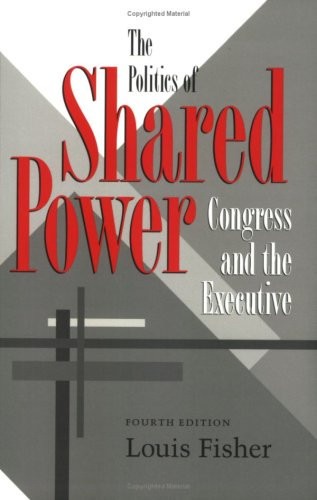 The Politics of Shared Power: Congress and the Executive, Fourth Edition (Joseph V. Hughes Jr. and Holly O. Hughes Serie