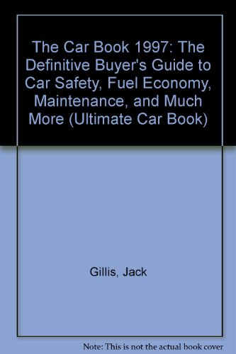 The Car Book 1997: The Definitive Buyer's Guide to Car Safety, Fuel Economy, Maintenance, and Much More (Ultimate Car Book) PDF