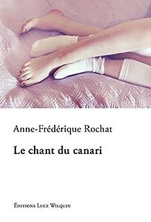 Le chant du canari : roman