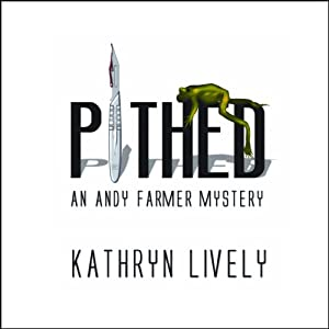 Pithed: An Andy Farmer Mystery, Book 1 | [Kathryn Lively]