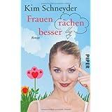 """Frauen r�chen besser: Romanvon """"Kim Schneyder"""""""