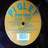 Move Closer - Piglet 12