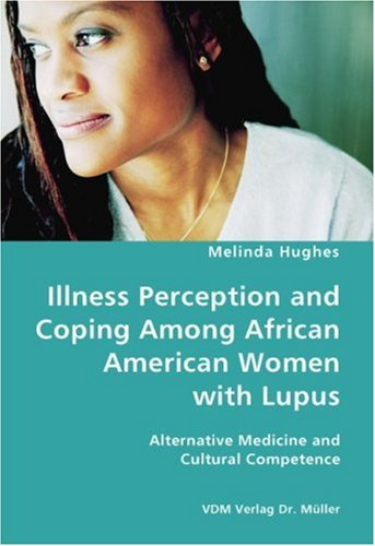 Illness Perception and Coping Among African American Women with Lupus - Alternative Medicine and Cultural Competence