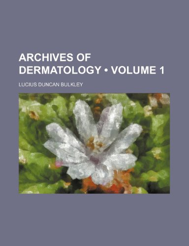 Archives of Dermatology (Volume 1)