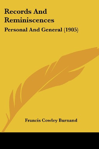 Records and Reminiscences: Personal and General (1905)