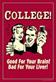 (11×17) College Good For Your Brain Bad for Liver Funny Retro Poster