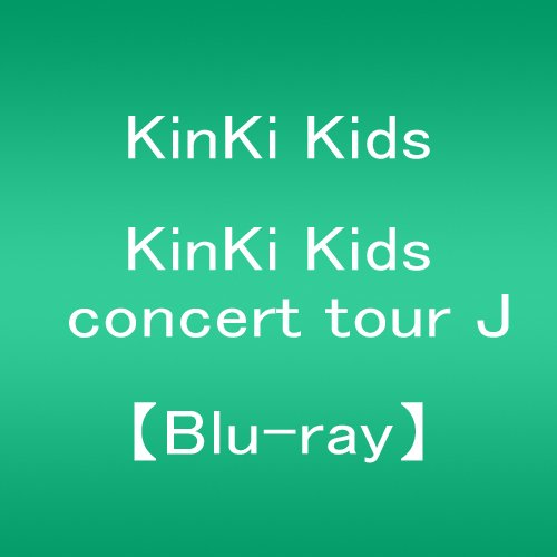KinKi Kids concert tour J 【Blu-ray】