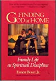 img - for Finding God at Home: Family Life As Spiritual Discipline book / textbook / text book