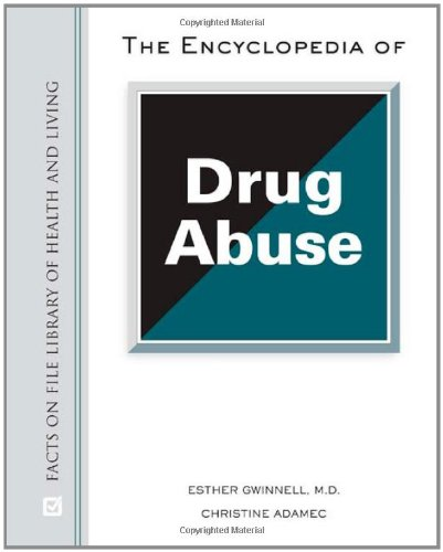The Encyclopedia of Drug Abuse (Facts on File Library of Health and Living)