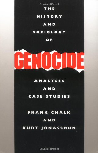 The History and Sociology of Genocide: Analyses and Case Studies