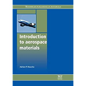 【クリックで詳細表示】Introduction to Aerospace Materials (AIAA Education): Adrian P Mouritz: 洋書