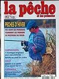 PECHE ET LES POISSONS (LA) [No 608] du 01/01/1996 - PECHES D'HIVER - CARNASSIERS - 7 MONTAGES POUR EAU PROFONDE SANDRE AU POSE EN RIVIERE - CARPES A LA CANNE ET AU QUIVER TIP - TRUITES ET BROCHETS DU MANITOBA.