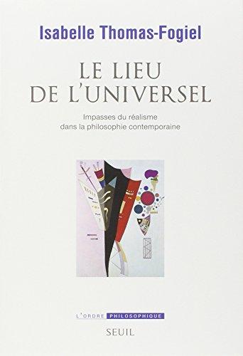 Le lieu de l'universel : Impasses du réalisme dans la philosophie contemporaine
