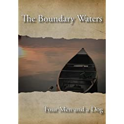Boundary Waters- Four Men and a Dog