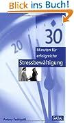 30 Minuten für erfolgreiche Stressbewältigung