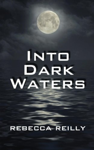 Book: Into Dark Waters by Rebecca Reilly