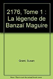 2176, Tome 1 : La légende de Banzaï Maguire