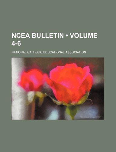 Ncea Bulletin (Volume 4-6)