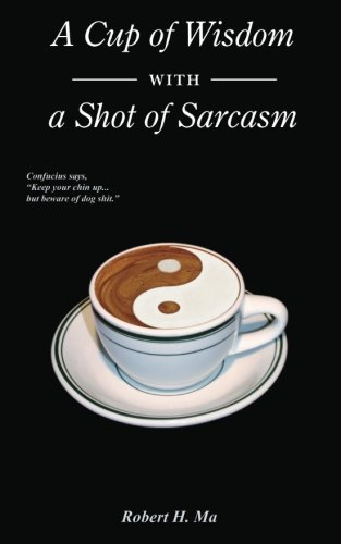 A Cup of Wisdom with a Shot of Sarcasm