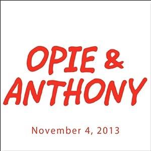 Opie & Anthony, November 04, 2013 Radio/TV Program