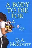 A Body To Die For (Savannah Reid Mysteries) (0758215541) by McKevett, G. A.