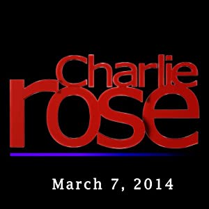 Charlie Rose: Lord John Browne, Annette Bening, and B. J. Novak, March 7, 2014 Radio/TV Program