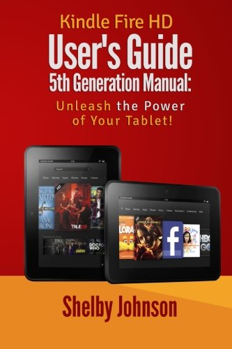 Kindle Fire HD User's Guide 5th Generation Manual: Unleash the Power of Your Tab PDF