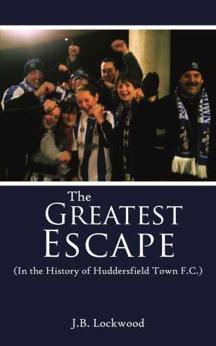 The Greatest Escape (In the History of Huddersfield Town F.C.)