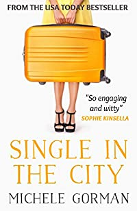 Single In The City: Chick Lit / Romantic Comedy by Michele Gorman ebook deal