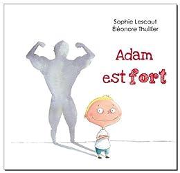 Adam est fort