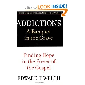 Addictions by Edward T. Welch