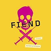 Fiend: A Novel | [Peter Stenson]