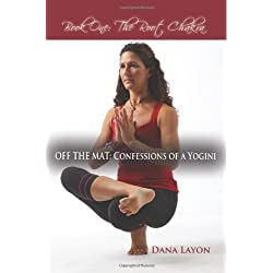 Off the Mat: Confessions of a Yogini: Book One: The Root Chakra