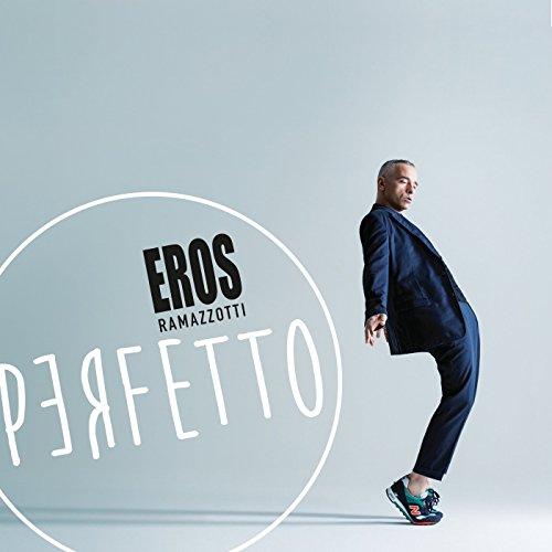 Eros Ramazzotti - Perfetto - Zortam Music
