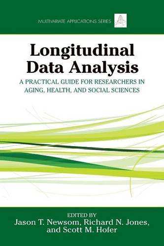 Longitudinal Data Analysis: A Practical Guide for Researchers in Aging, Health, and Social Sciences (Multivariate Applications Series)