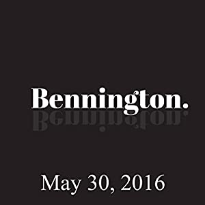 Bennington Archive, May 30, 2016 Radio/TV Program