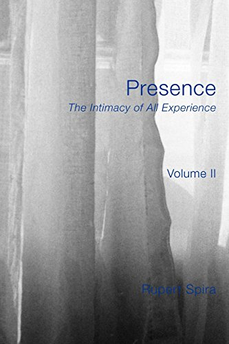 Presence: The Intimary of All Experience: 2