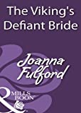 The Viking's Defiant Bride (Mills & Boon Historical) (Victorious Vikings Series Book 1)