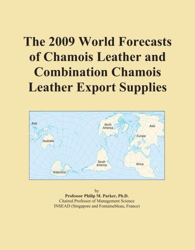 The 2009 World Forecasts of Chamois Leather and Combination Chamois Leather Export Supplies PDF